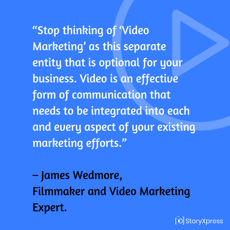 Quote by James Wedmore, Filmmaker adn Video Marketing Expert