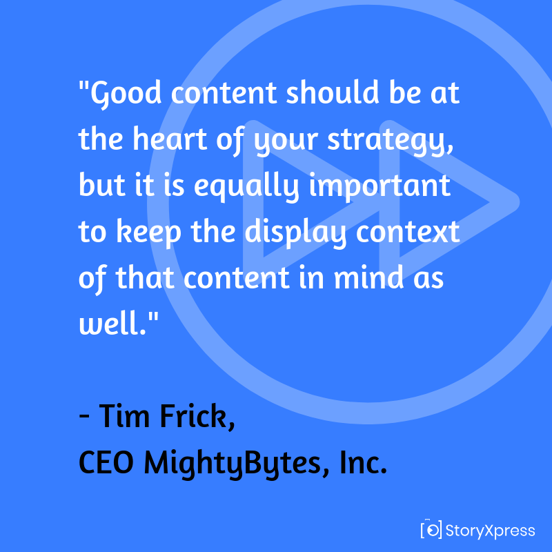 Quote By Tim frick, CEO MightyBytes, Inc.