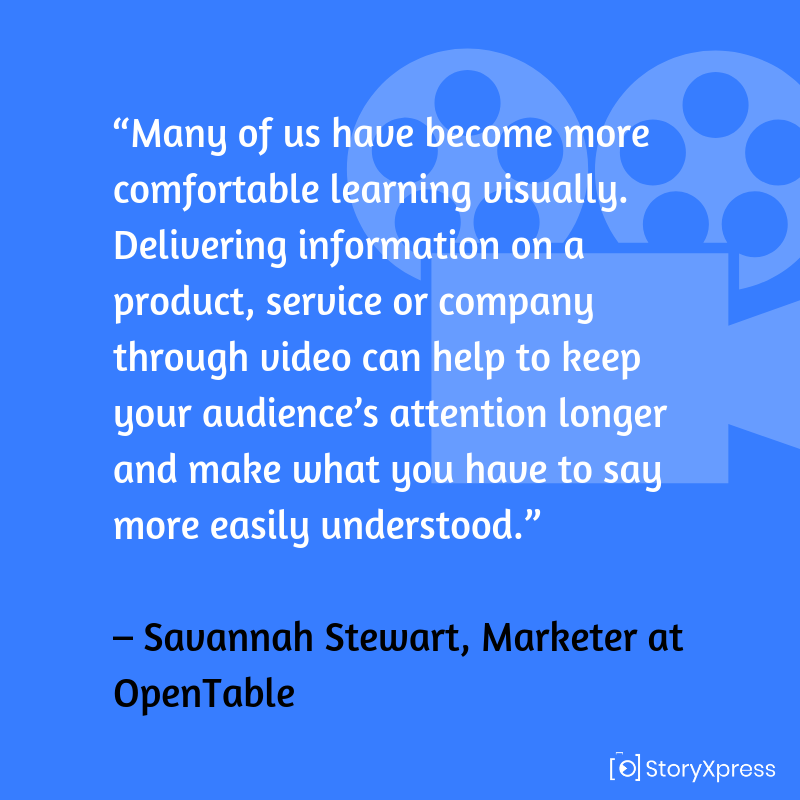 Quote by Savannah Stewart, Marketer at OpenTable