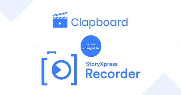 Clapboard is Now StoryXpress Recorder: See what all has changed